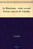 Le Râmâyana - tome second Poème sanscrit de Valmiky