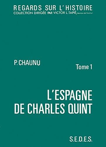L'Espagne de Charles Quint, tome 1. Regards sur l'histoire numéro 19 par Pierre Chaunu