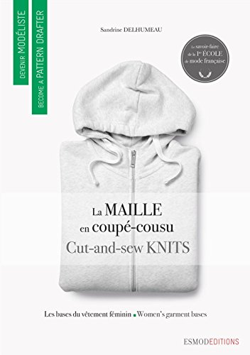 Cut and Sew Knits: Become A Pattern Drafter series par Sandrine Delhumeau