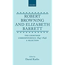 Robert Browning and Elizabeth Barrett: The Courtship Correspondence, 1845-1846: A Selection (Selected Letters) by Karlin (1995-12-01)