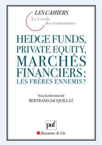 Hedge funds, private equity, marchs financiers : les frres ennemis ?