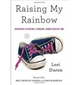 [{ Raising My Rainbow: Adventures in Raising a Fabulous, Gender Creative Son By Duron, Lori ( Author ) Sep - 03- 2013 ( Paperback ) } ]