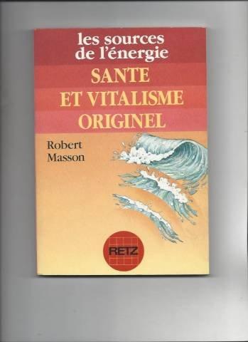 les-sources-de-lenergie-sante-et-vitalisme-originel