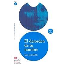 El desorden de tu nombre, leer en español, nivel 3 (Leer en espanol / Read in Spanish)
