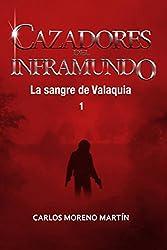 Cazadores del inframundo: La sangre de Valaquia 1 (Universo Quinox nº 9) (Spanish Edition)