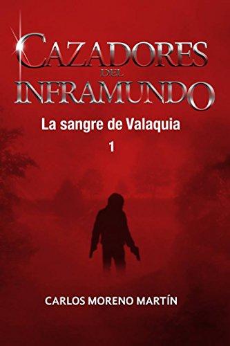 Cazadores del inframundo: La sangre de Valaquia 1 (Universo Quinox nº 9) por Carlos Moreno Martín