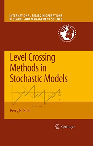 Level Crossing Methods in Stochastic Models (International Series in Operations Research & Management Science Book 123) (English Edition) -