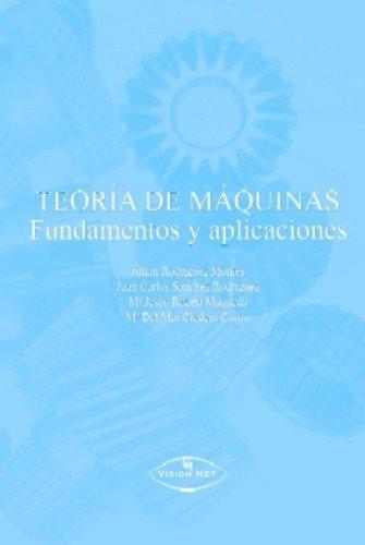 TEORÍA DE MÁQUINAS Fundamentos y aplicaciones