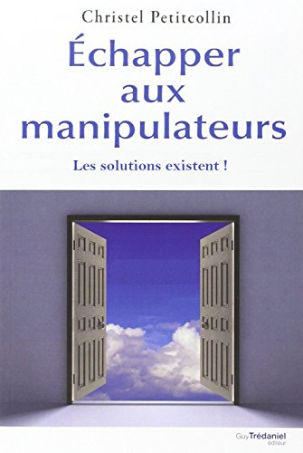chapper aux manipulateurs : Les solutions existent !