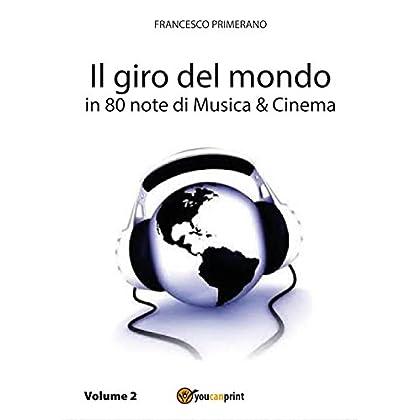 Il Giro Del Mondo In 80 Note Di Musica & Cinema: 2