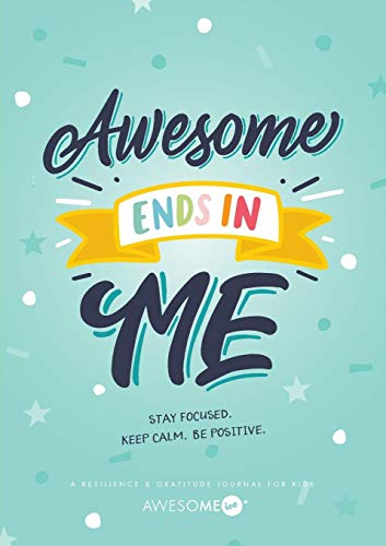 Resilient ME(TM) Gratitude Journal for Kids: Awesome Ends In Me