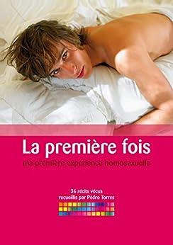 La première fois (gay): Ma première expérience homosexuelle par [Torres, Pédro]