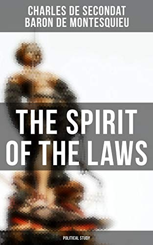 The Spirit of the Laws: Political Study (English Edition)
