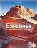 Il nuovo explorer. Lezioni e immagini di scienze della terra. Per le Scuole superiori. Con espansione online
