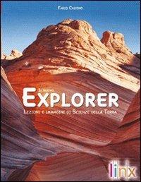 Il nuovo explorer. Lezioni e immagini di scienze della terra. Con espansione online. Per le Scuole superiori