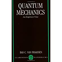 Quantum Mechanics: An Empiricist View (Clarendon Paperbacks)
