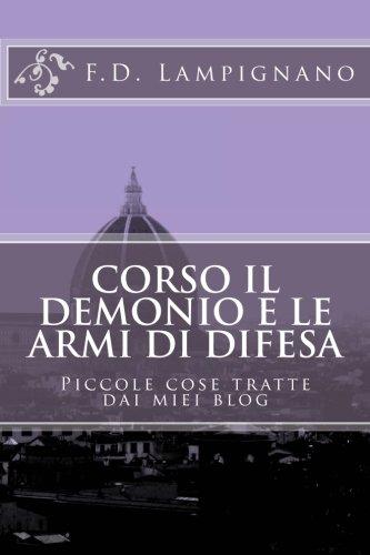 Corso Il Demonio E Le Armi Di Difesa: Piccole Cose Tratte Dai Miei Blog