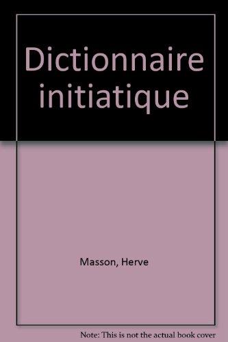 Dictionnaire initiatique par Hervé Masson