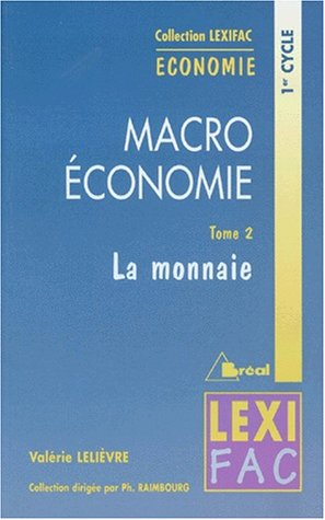 Macroéconomie : Tome 2, La monnaie