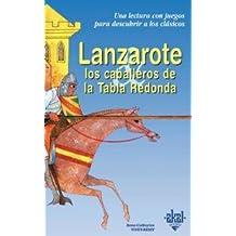 Lanzarote y los caballeros de la Tabla Redonda (Para descubrir a los clásicos)