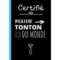 Certifié meilleur tonton du monde: Carnet de notes original meilleur tonton du monde ! Cahier d'écriture pour super…