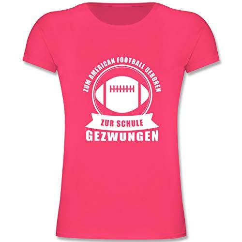 Sport Kind - Zum American Football geboren. Zur Schule gezwungen - 164 (14-15 Jahre) - Fuchsia - F131K - Mädchen Kinder T-Shirt