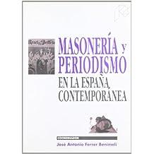 Masoneria y periodismo en la España contemporanea (Ciencias sociales)