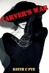 Carver's War (Carver & Banan Book 3)