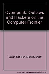Cyber Punk: outlaws and Hackers on the Computer Frontier