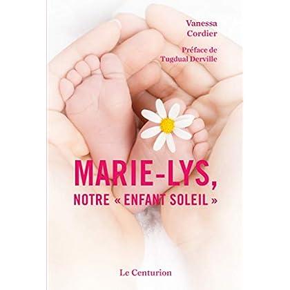 MARIE-LYS, NOTRE ''ENFANT SOLEIL