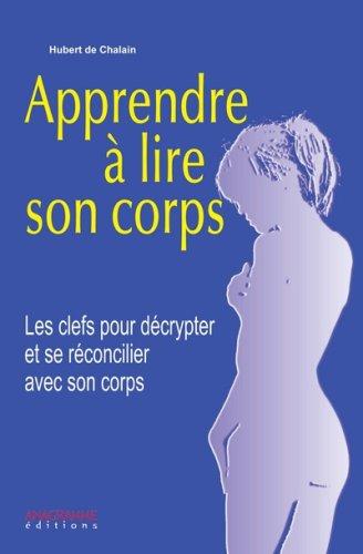 Apprendre à lire son corps par Hubert DE CHALAIN