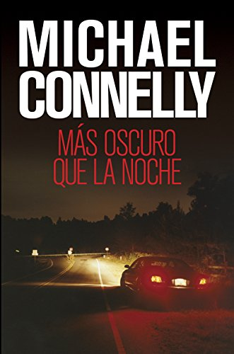 Más oscuro que la noche (Harry Bosch nº 7) de [Connelly, Michael]