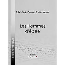 Les Hommes d'épée (French Edition)