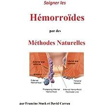 Hémorroïdes : Traitements Naturels pour soigner les hémorroides et crises hemorroidaires