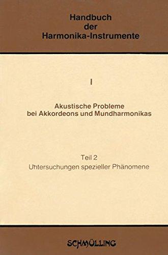 Handbuch der Harmonika-Instrumente: Akustische Probleme bei Akkordeons und Mundharmonikas, Tl.2, Untersuchungen spezieller Phänomene