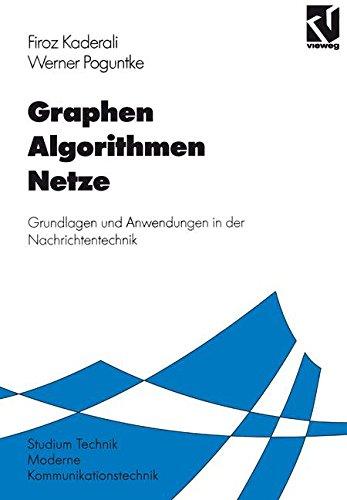 Graphen Algorithmen Netze: Grundlagen und Anwendungen in der Nachrichtentechnik (Moderne Kommunikationstechnik)