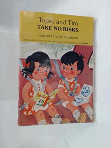 Topsy and Tim take no risks