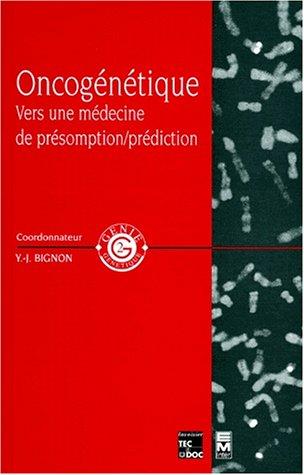 ONCOGENETIQUE. Vers une médecine de présomption/prédiction