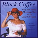 Black Coffee by Gary Rex Tanner (2002-12-03)