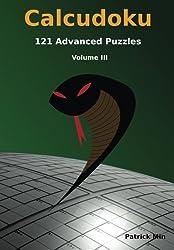 Calcudoku, 121 Advanced Puzzles: volume III: Volume 3 (Advanced Calcudoku Puzzles)
