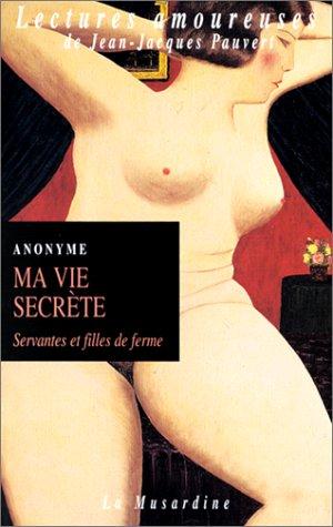 Ma Vie secrète, tome 2 : Servantes et filles de ferme