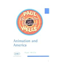 Animation and American Society: Cartoons to Computers (British Association for American Studies (BAAS) Paperbacks)