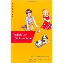 Yiddish with Dick and Jane (Dick and Jane (Hardcover)) by Weiner, Ellis, Davilman, Barbara (February 1, 2005) Hardcover