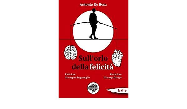 Amazon.it: Sull'orlo della felicità - De Rosa, Antonio - Libri