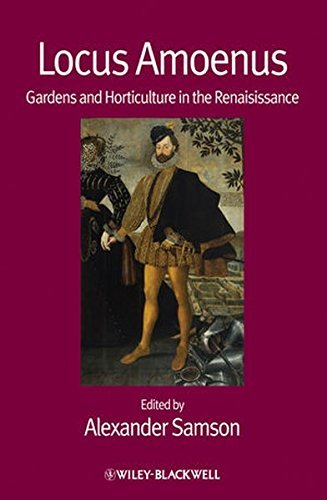 Locus Amoenus: Gardens and Horticulture in the Renaissance (Renaissance Studies Special Issues) (2012-02-21) par unknown author