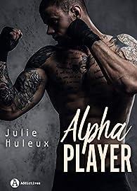 Alpha Player par Julie Huleux