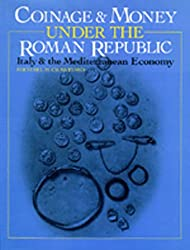 Coinage and Money Under the Roman Republic: Italy and the Mediterranean Economy (Library of Numismatics)