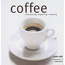 Coffee (Discovering Exploring Enjoying)