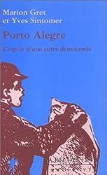 Porto Alegre : L'espoir d'une autre démocratie