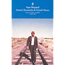 Motel Chronicles & Hawk Moon by Sam Shepard (1985-02-18)